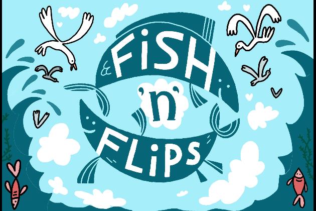 Fish 'n' Flips
