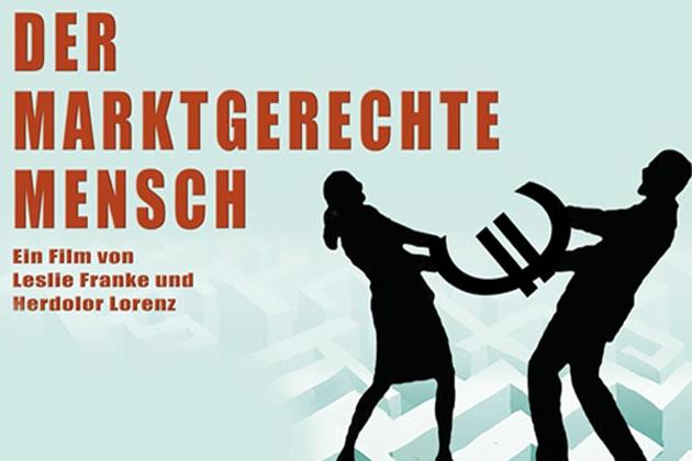"""Film """"Der marktgerechte Mensch"""""""
